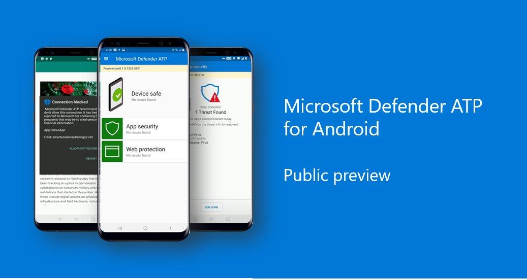 Microsoft Defender ATP voor Android: Zo werkt de configuratie en gebruikerservaring tijdens de public preview